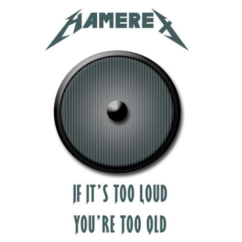 If It's Too Loud Youre Too Old